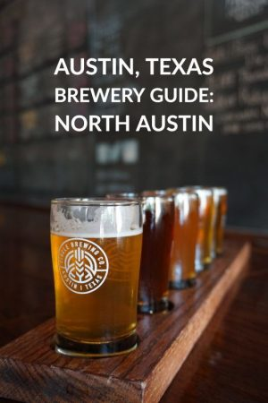 Austin, Texas Brewery Guide: North Austin