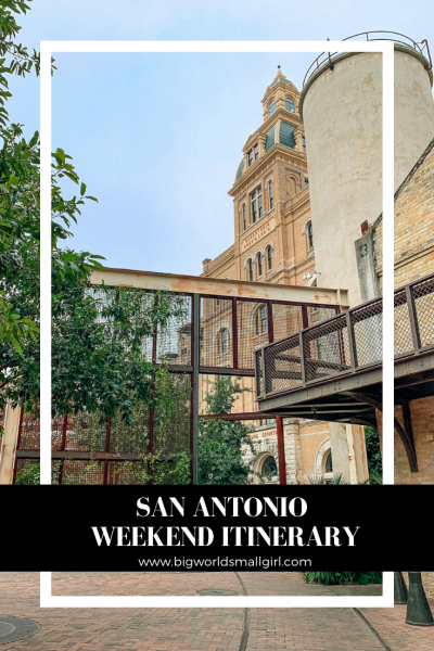 SAn Antonio Weekend itinerary